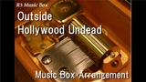 OutsideHollywood Undead Music Box