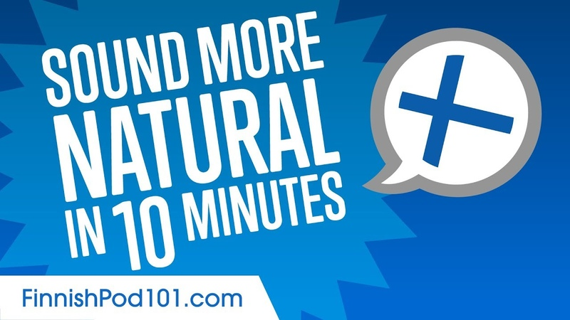 Sound more natural in Finnish in 10 minutes