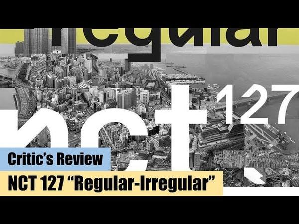 엔시티 NCT 127 Regular-Irregular 리뷰 Critics Review Ep.20