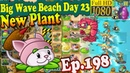 Plants vs. Zombies 2 (China) - Unlocked Cattail - Big Wave Beach Day 23 (Ep.198)