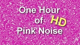 Pink Noise - One Hour - HD - Relaxation - Headphone Burn - Masking - Tinnitus Relief