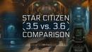 Star Citizen 3 6 vs 3 5 comparison