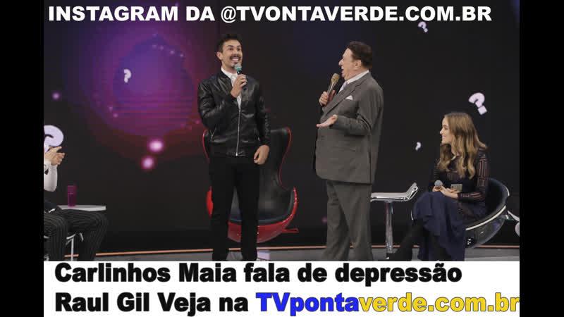 Carlinhos Maia fala de depressão Raul Gil Veja na TVpontaverde.com.br