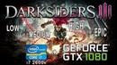 I7 2600k gtx 1080 in Darksiders 3 Low , Medium , High , Epic
