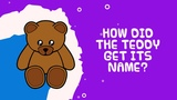 How Did Teddy Get Its Name ? | Facts About Teddy Bear | Kids Video Show