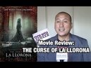 My Review of 'THE CURSE OF LA LLORONA' Movie | Scary Fun