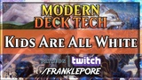 (Magic Online) Modern Deck Tech The Kids Are All White