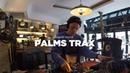 Palms Trax • DJ Set • Le Mellotron