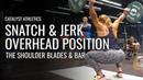 Snatch Jerk Overhead Position Shoulder Blades Bar