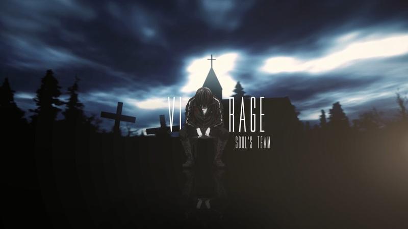[AMV] VI-RAGE [Souls Team IC XV]
