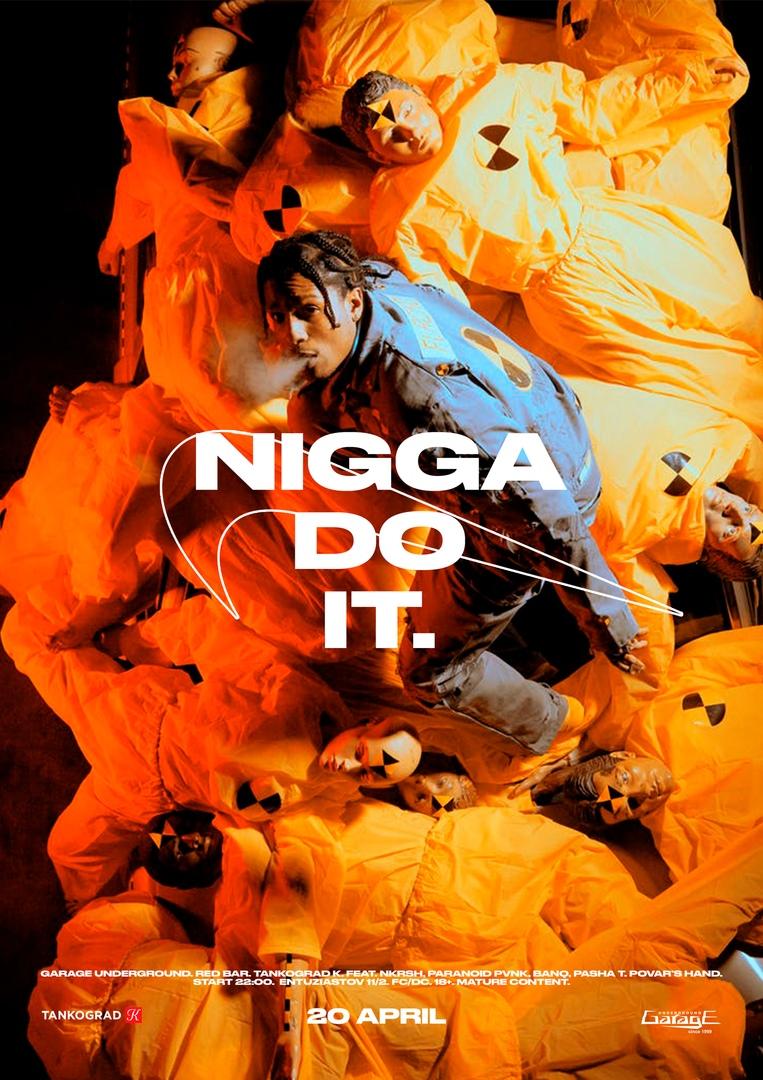 Афиша 20/04 NIGGA DO IT // Garage Underground