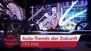 CES 2019 Automobil Trends der Zukunft Just Drive Welt der Wunder