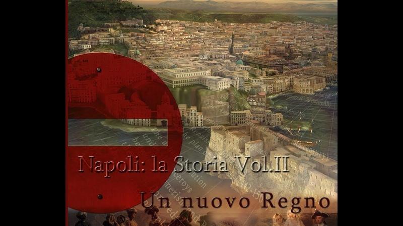 Napoli la Storia Vol. II Un Nuovo Regno - Eng. Sub.