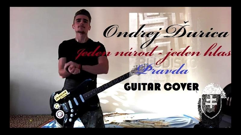 Ondrej Ďurica - Jeden národ - jeden hlas, Pravda (guitar cover)