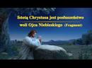 """Słowo Boże """"Istotą Chrystusa jest posłuszeństwo woli Ojca Niebieskiego"""" (Fragment 1)"""