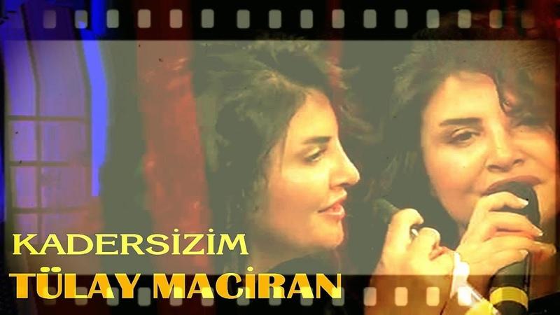 Tülay Maciran - Kadersizim - Duygusal Sitemli Türküler - Canlı Tv Kaydı 2019