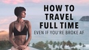 How To Afford a Life of Non Stop Travel Even if You're Broke AF