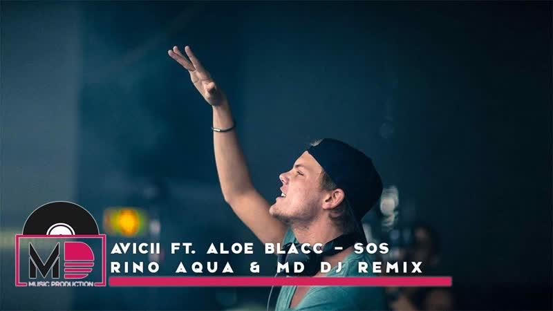 Avicii ft. Aloe Blacc - SOS (Rino Aqua MD Dj Remix)