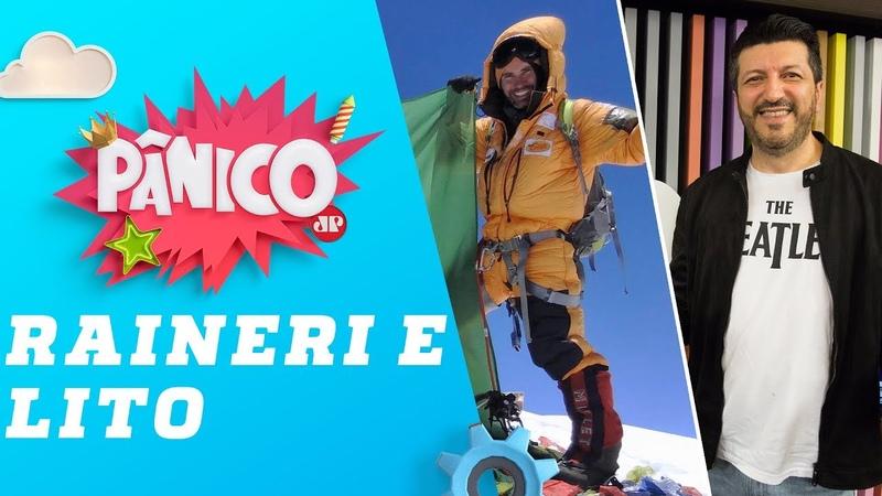 Rodrigo Raineri alpinista e Lito Aviões e Músicas Pânico 05 06 19