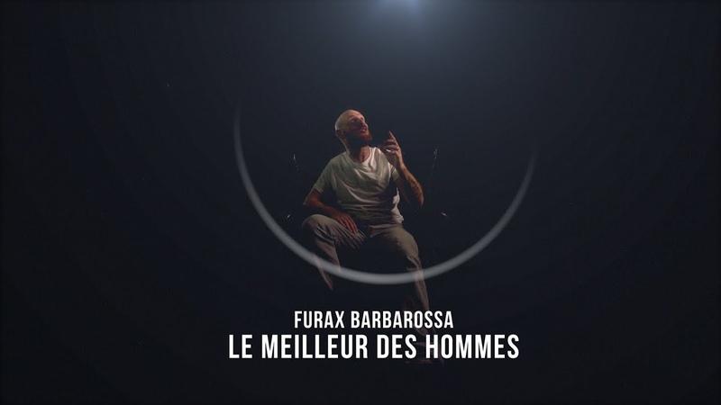 Furax Barbarossa - Le meilleur des hommes (PROD Toxine)