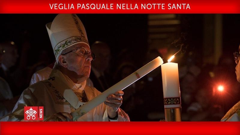 Papa Francesco - Veglia Pasquale nella notte Santa 2019-04-20