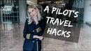 A PILOT'S TOP 5 TRAVEL HACKS @MariaThePilot