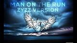 Man on the run - Dash Berlin (ZYZZ VERSION)