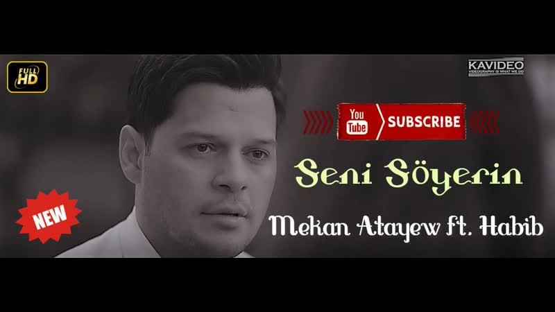 Mekan Atayew Habib - Seni söyerin [Official HD Clip] 2019