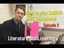 How to play SMOOTH JAZZ Saxophone! Episode 2- Literature and Listening