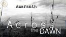 Across the Dawn - Amaranth