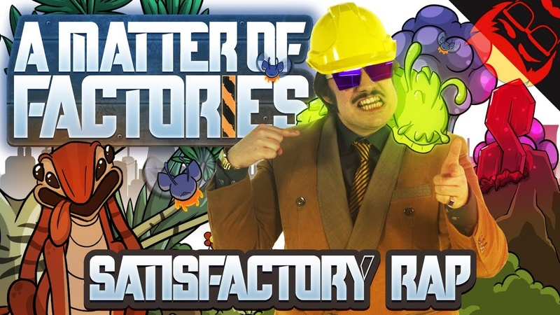 A MATTER OF FACTORIES | Satisfactory Rap!