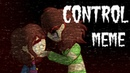 MEME - Control [Undertale - Chara and Frisk]