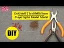 Çin Kristalli 2 Sıra Bileklik Yapımı I 2 Layer Crystal Bracelet Tutorial