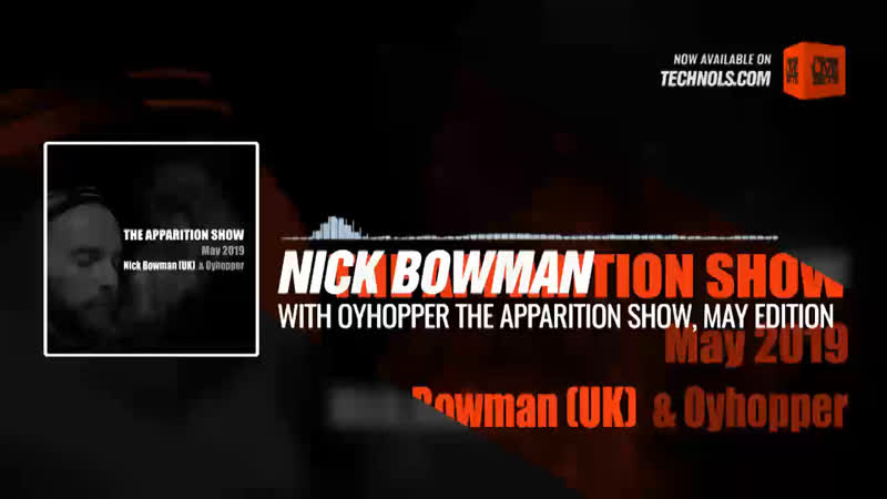 @DJNickBowman with Oyhopper - The Apparition Show, May Edition (UK, COL) 22-05-2019