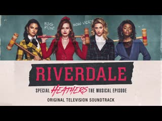 "Riverdale - ""Seventeen"" Heathers The Musical Episode - Riverdale Cast (Official Video)"