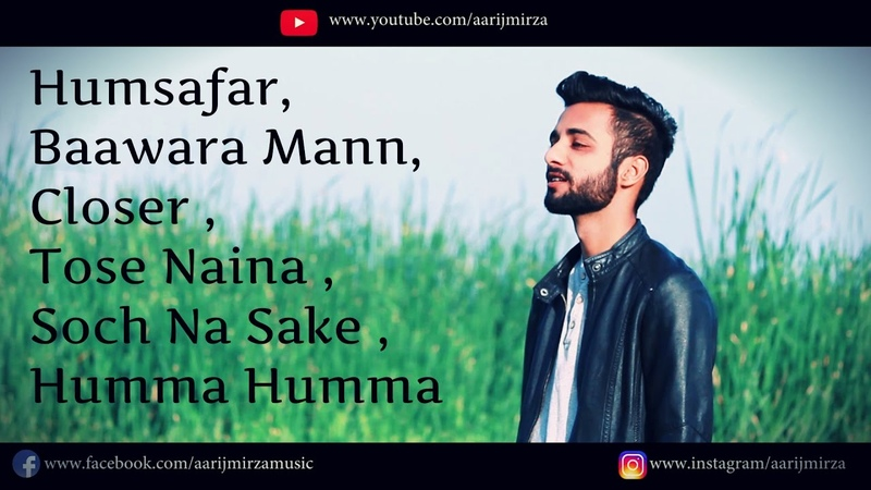 Humsafar Baawara Mann Closer Tose Naina Soch Na Sake Humma Aarij Mirza Mashup Cover