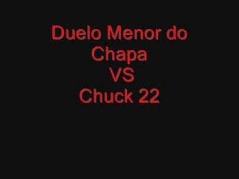 Duelo Menor do Chapa VS Chuck 22 Sem Cortes
