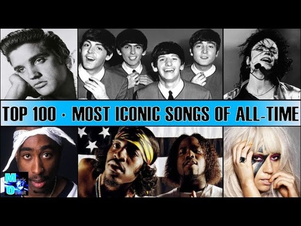 Top 100 Most Iconic Songs of the ALL TIME