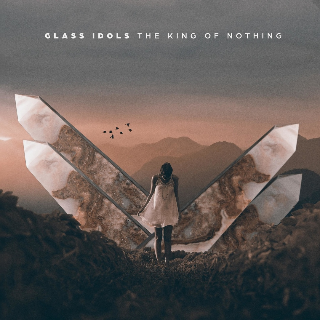 Glass Idols - The King Of Nothing [EP] (2019)