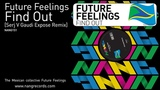 Future Feelings Find Out Serj V Gaudi Expose Remix