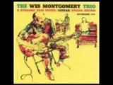 Wes Montgomery - The Wes Montgomery Trio ( Full Album )