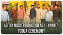 Aditya Music Production No 1 NKR17 Pooja Ceremony Kalyan Ram Mehreen