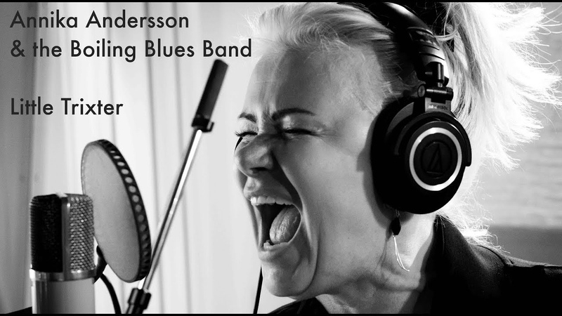 Annika Andersson the Boiling Blues Band Little Trixter Official Music Video
