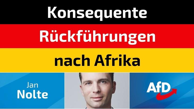 Jan Nolte (AfD) - Konsequente Rückführungen nach Afrika
