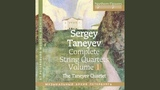 Taneyev Complete String Quartets, Vol. 1 String Quartet No. 1 in B-Flat Minor, Op. 4 I. Andante espressivo