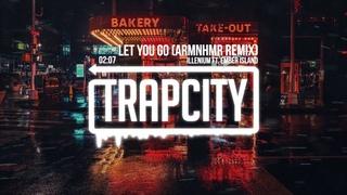 ILLENIUM ft. Ember Island - Let You Go (ARMNHMR Remix)