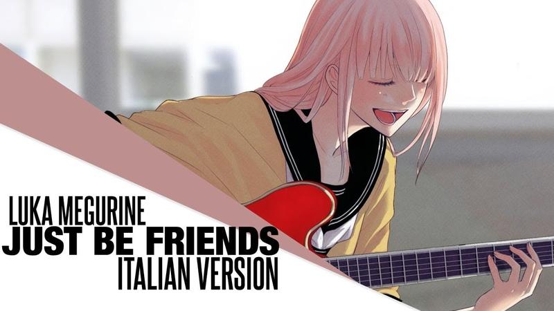 【Luka Megurine】Just be friends ~10th Anniversary Italian Version~