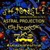08.02 / Shpongle/Entheogenic/Astral Projection