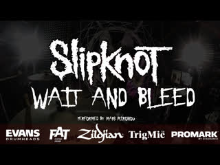 Slipknot - wait and bleed [mark mironov drum cover]