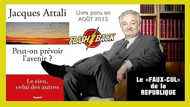 Jacques ATTALI fin 2015. Le faux-cul de la République... (Hd 720) Remix